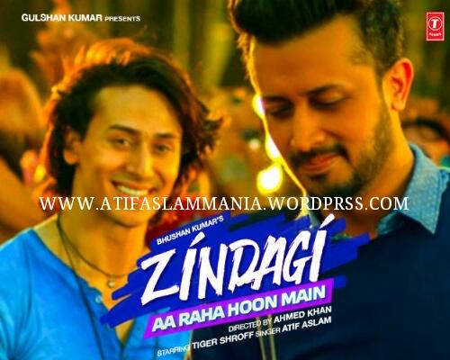 Zindagi-Aa-Raha-Hoon-Main-Atif-Aslam-Tiger-Shroff-Mp3-Download